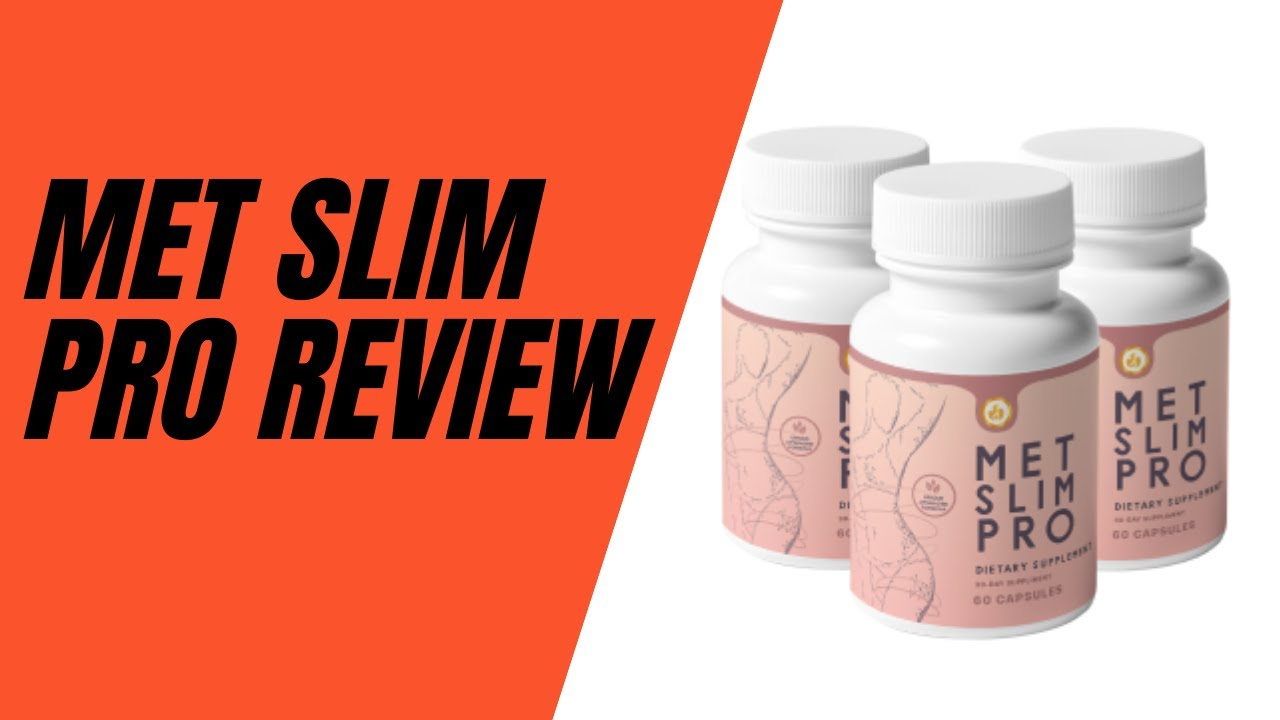 Here's all you need   to know about met slim pro?